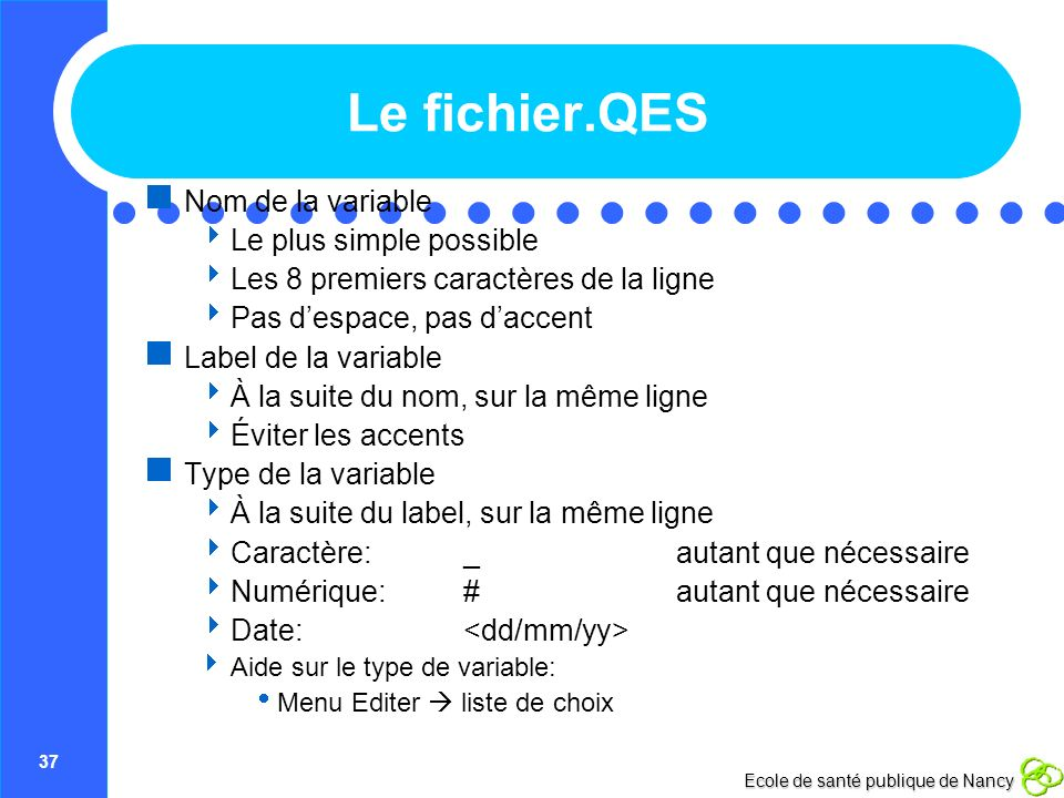 Le fichier.QES Nom de la variable Le plus simple possible