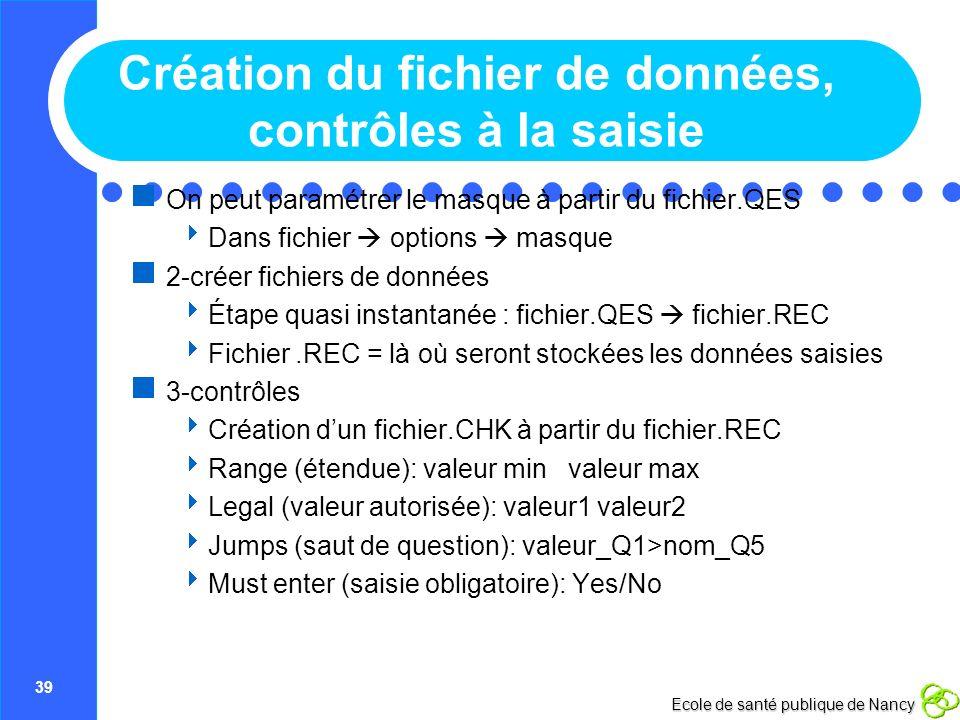 Création du fichier de données, contrôles à la saisie