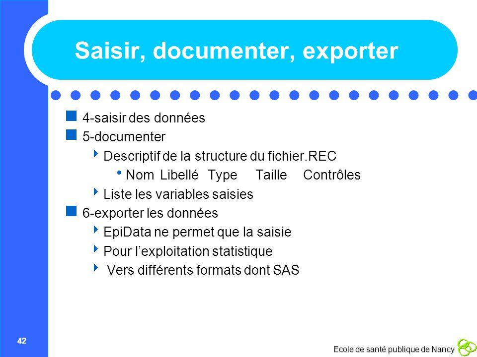 Saisir, documenter, exporter