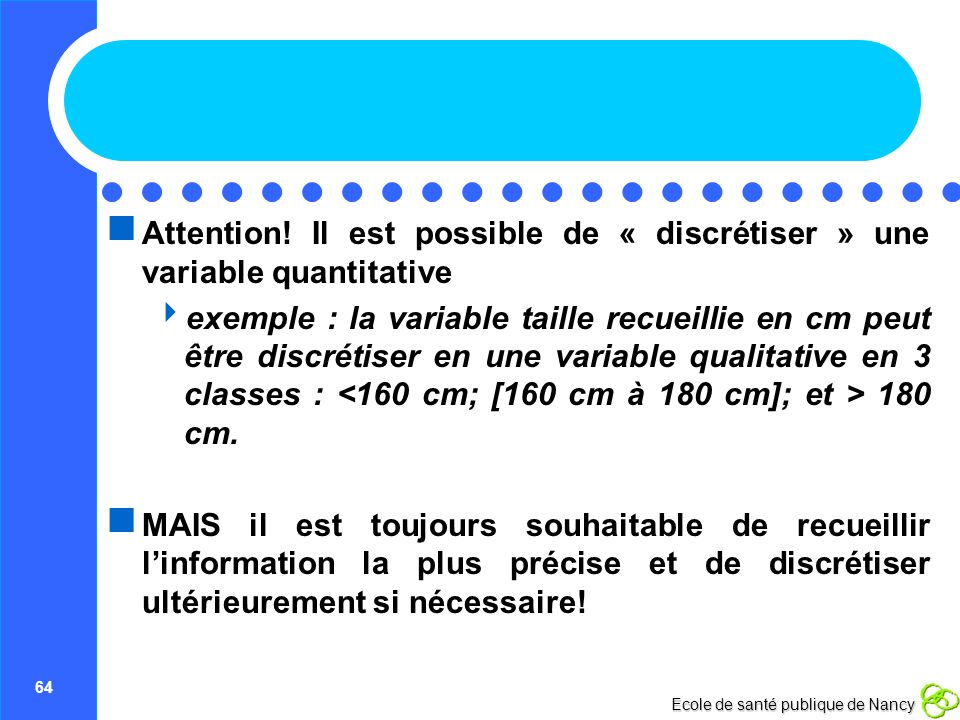 Attention! Il est possible de « discrétiser » une variable quantitative