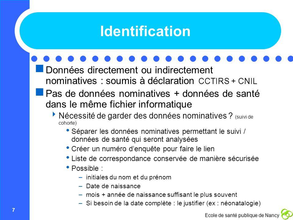 Identification Données directement ou indirectement nominatives : soumis à déclaration CCTIRS + CNIL.