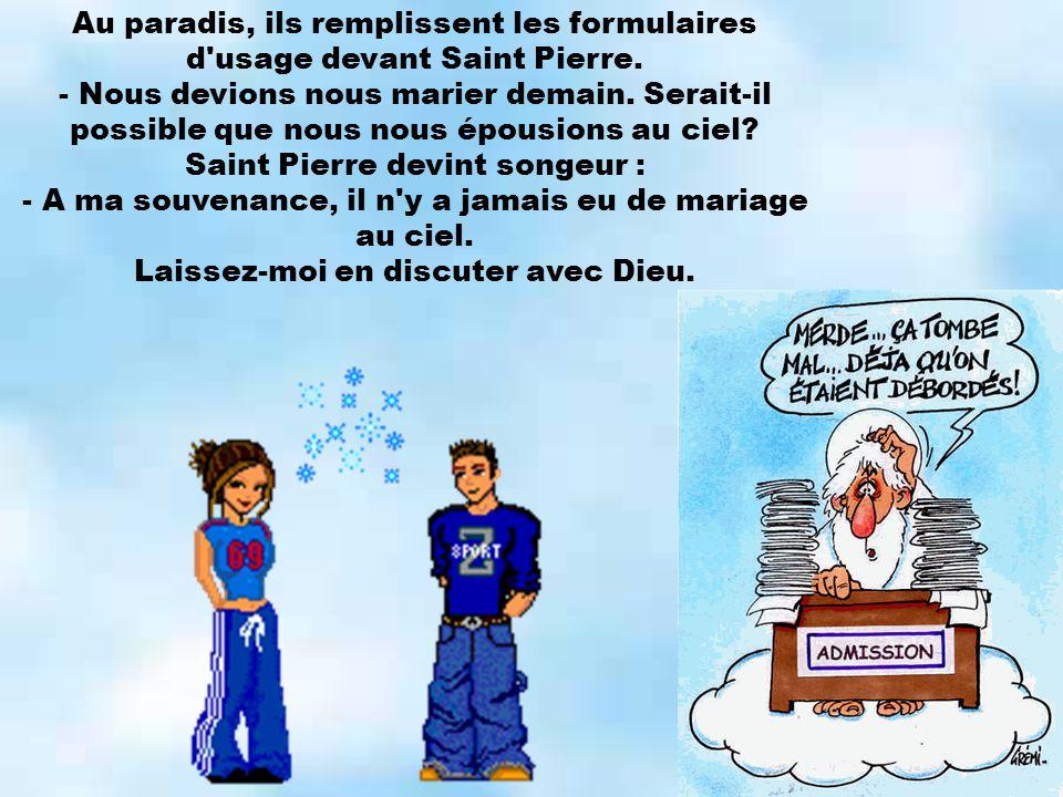 Au paradis, ils remplissent les formulaires d usage devant Saint Pierre.