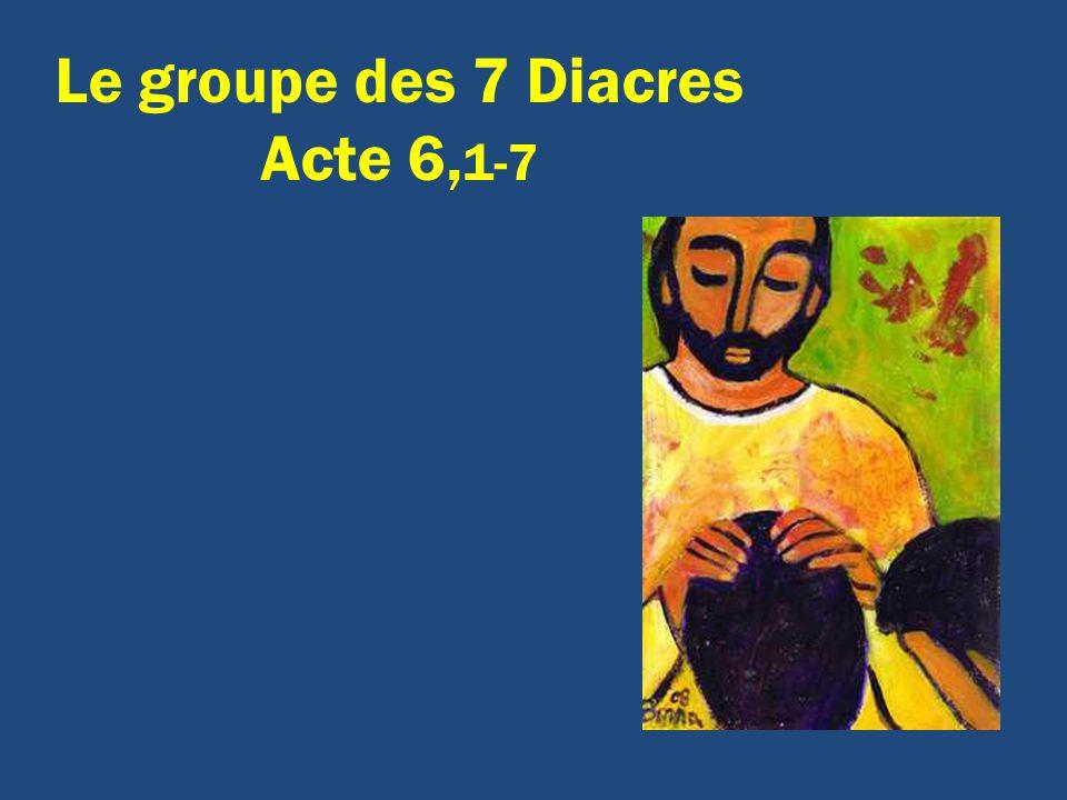 Le groupe des 7 Diacres Acte 6,1-7