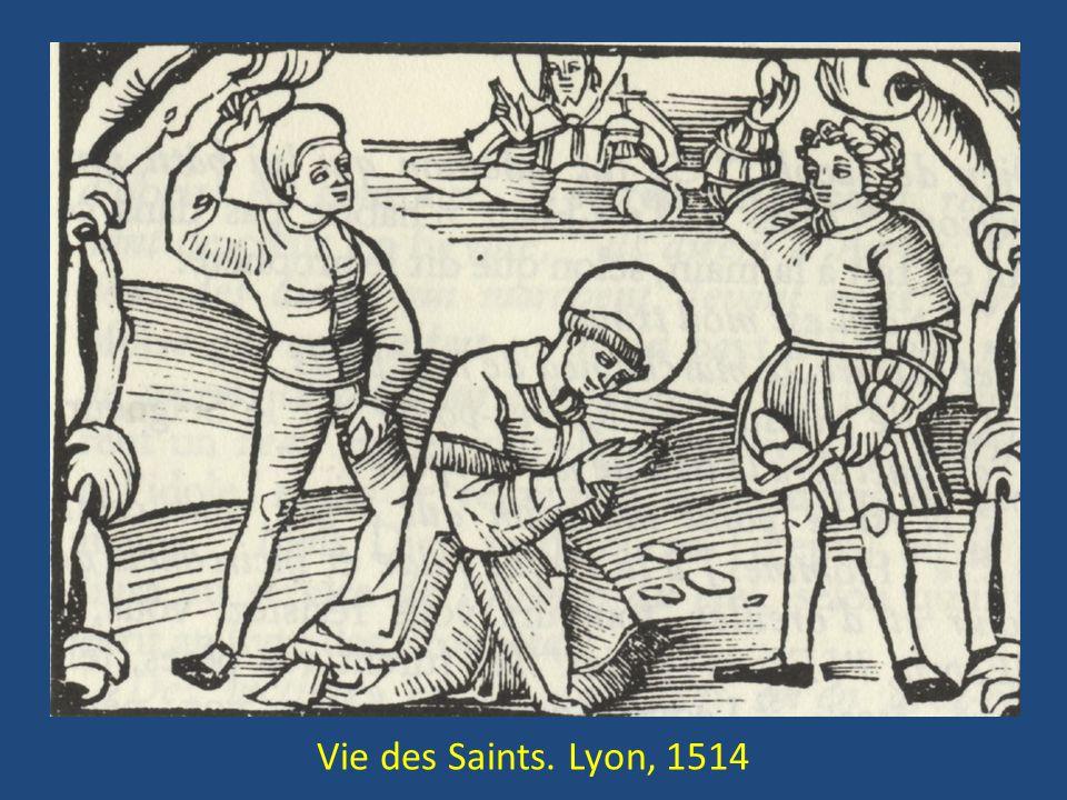 Vie des Saints. Lyon, 1514