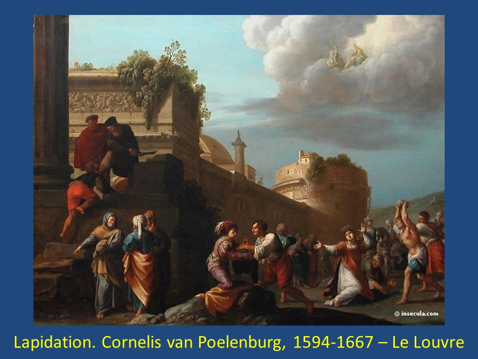 Lapidation. Cornelis van Poelenburg, 1594-1667 – Le Louvre