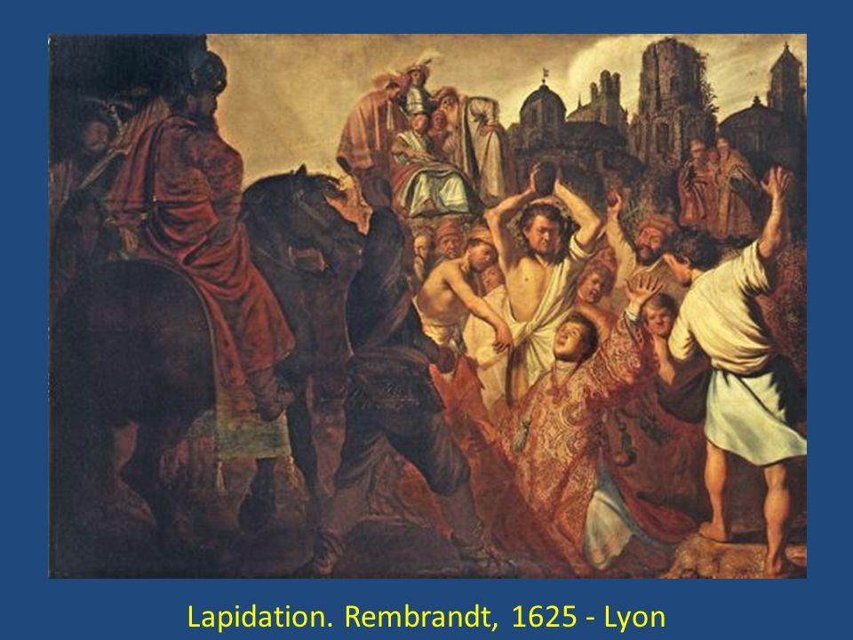 Lapidation. Rembrandt, 1625 - Lyon