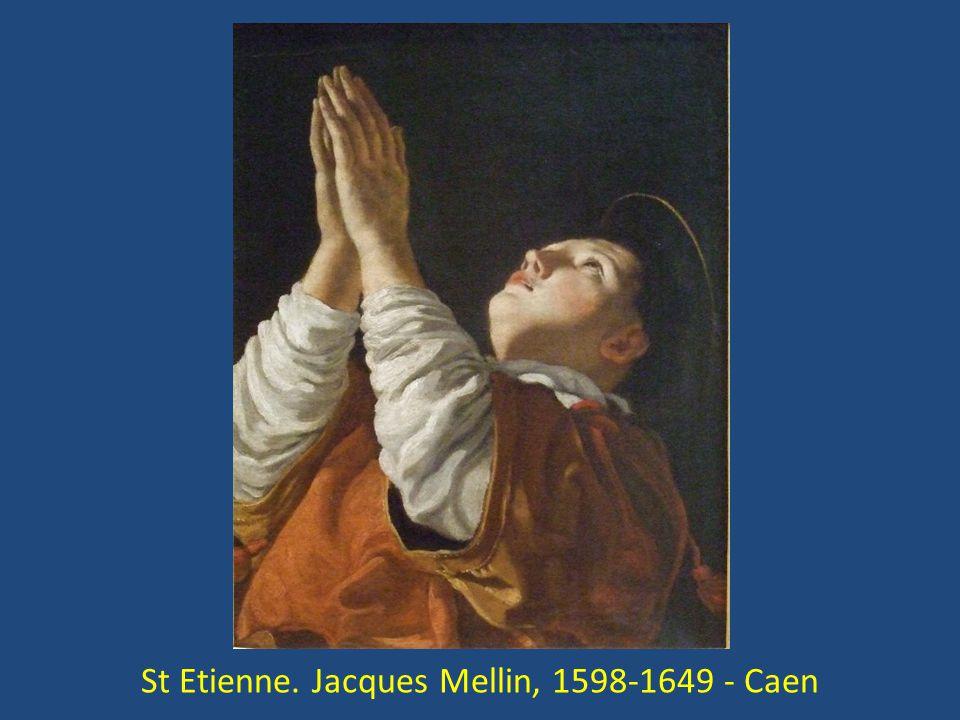 St Etienne. Jacques Mellin, 1598-1649 - Caen