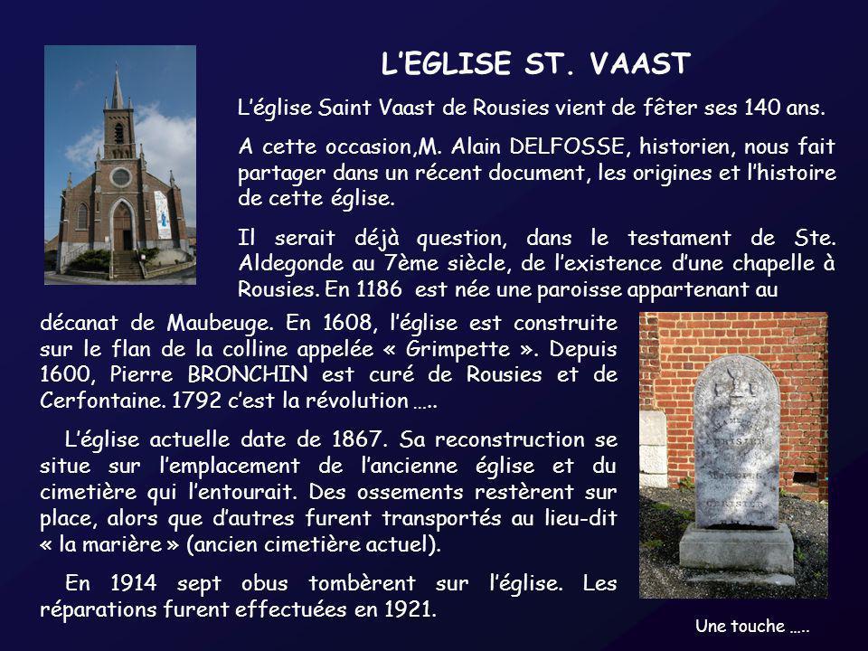 L'EGLISE ST. VAAST L'église Saint Vaast de Rousies vient de fêter ses 140 ans.