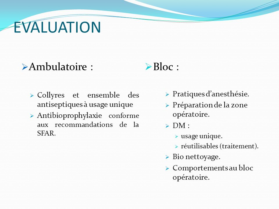 Evaluation Ambulatoire : Bloc :