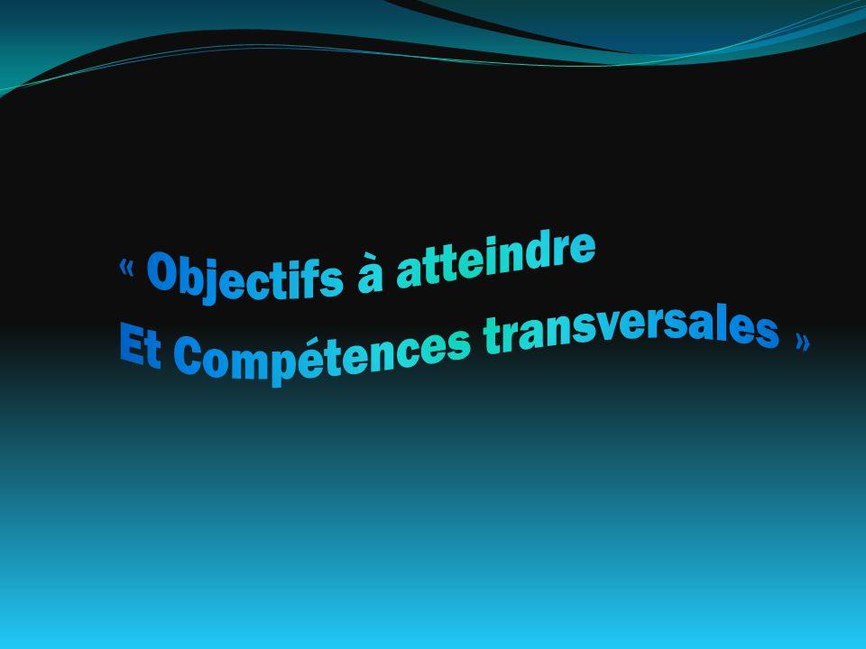 « Objectifs à atteindre Et Compétences transversales »