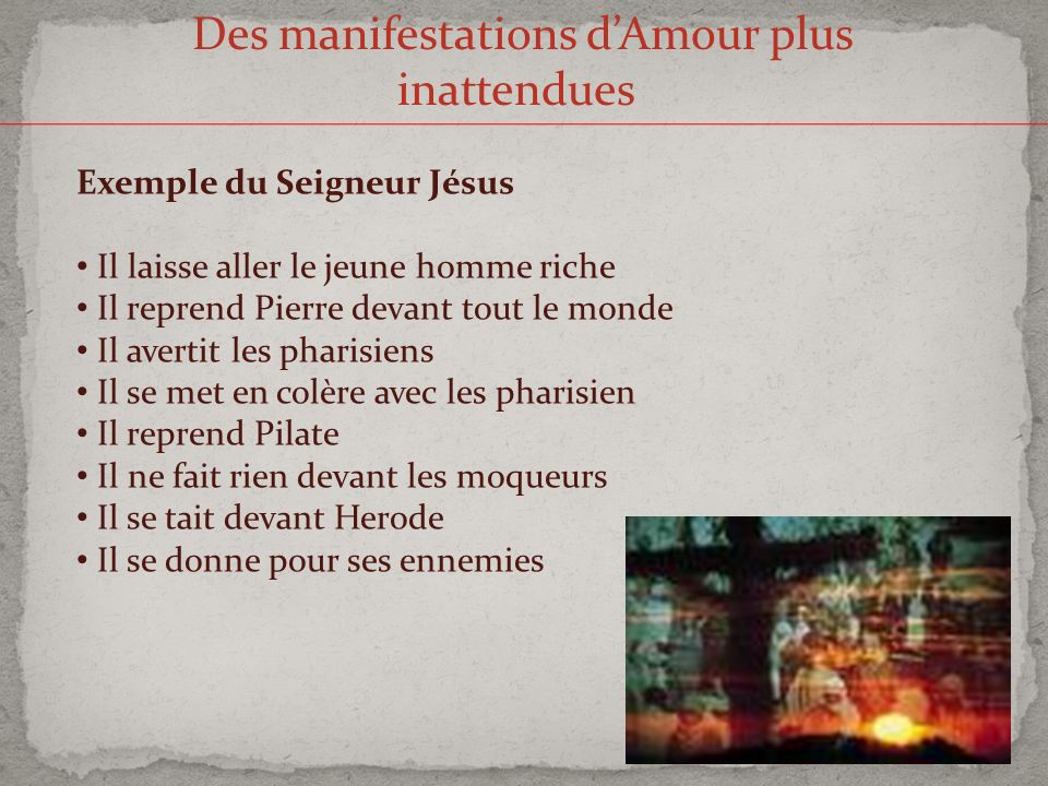 Des manifestations d'Amour plus inattendues