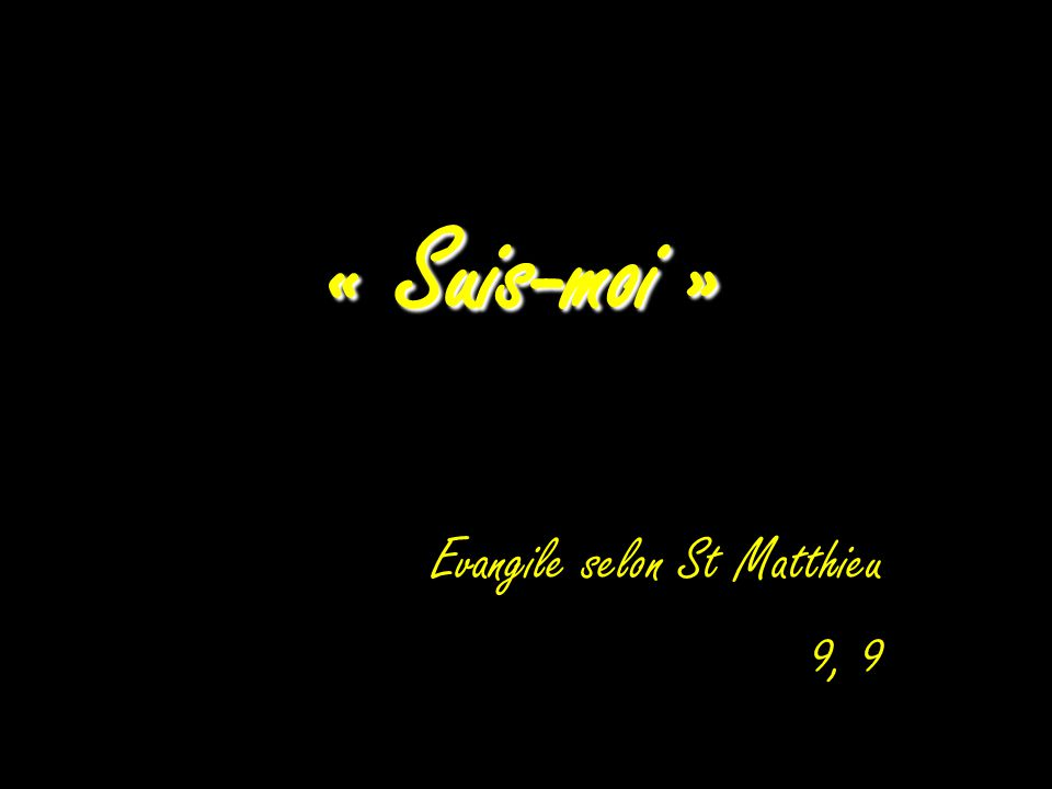 Evangile selon St Matthieu 9, 9