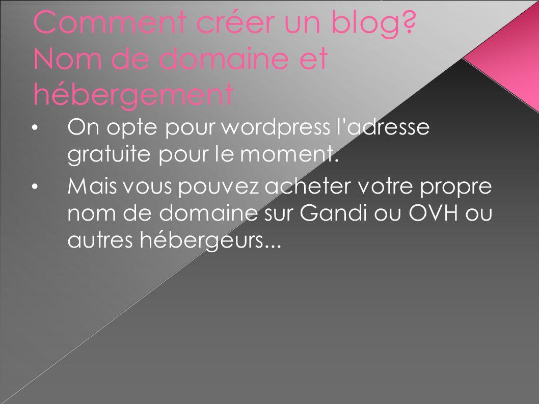 Comment créer un blog Nom de domaine et hébergement