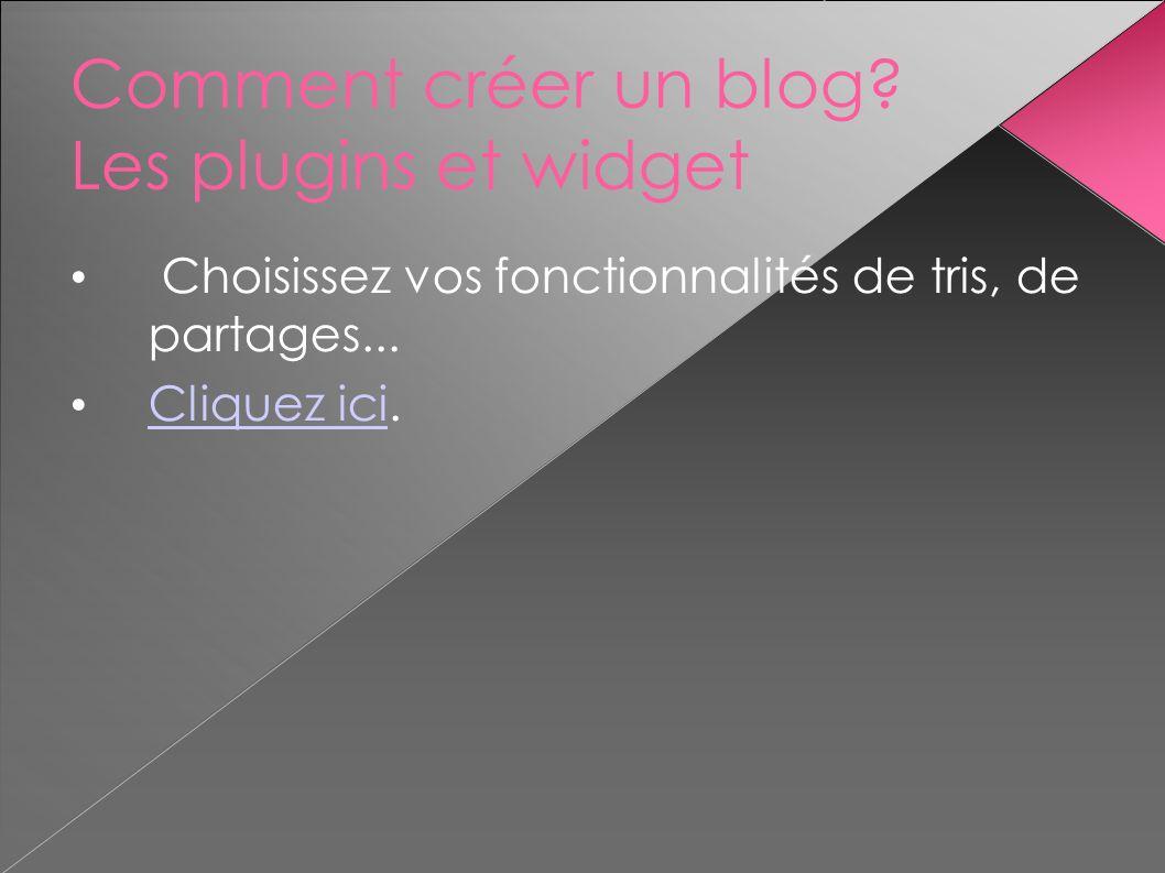 Comment créer un blog Les plugins et widget
