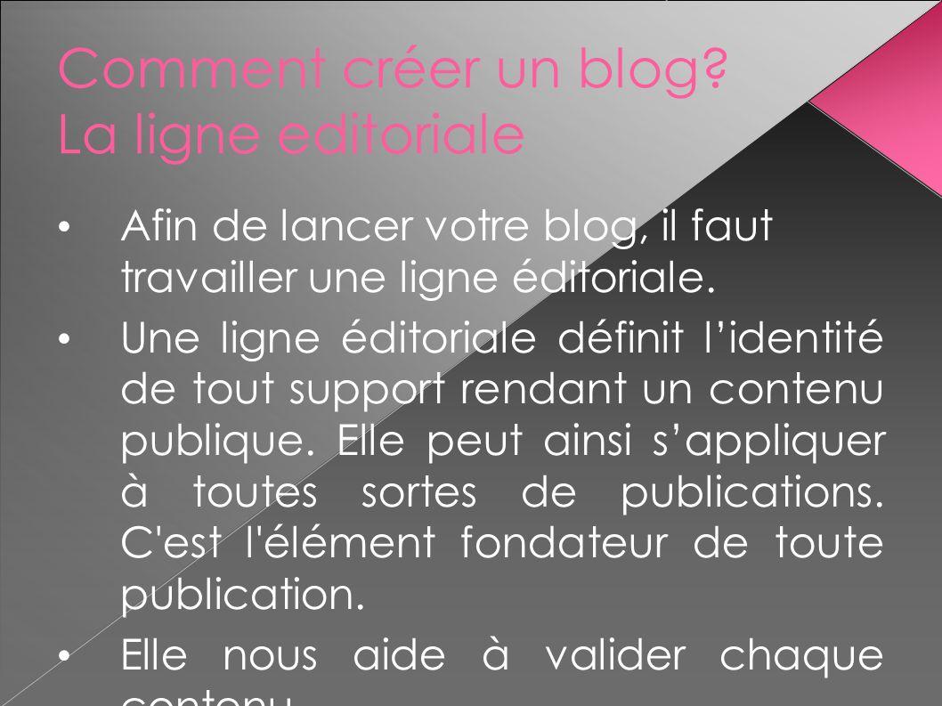 Comment créer un blog La ligne editoriale