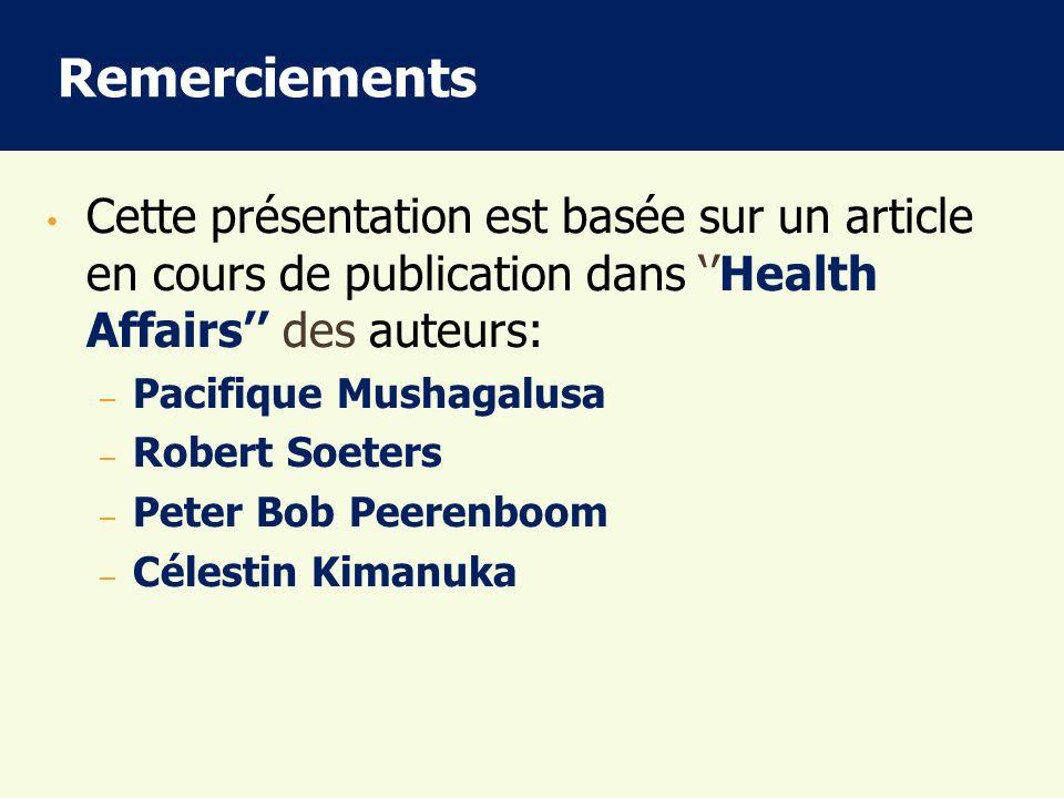 Remerciements Cette présentation est basée sur un article en cours de publication dans ''Health Affairs'' des auteurs: