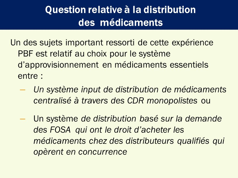 Question relative à la distribution des médicaments