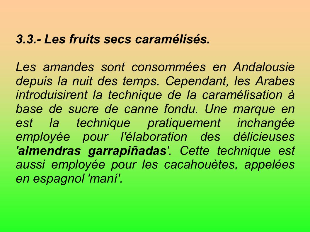 3.3.- Les fruits secs caramélisés.