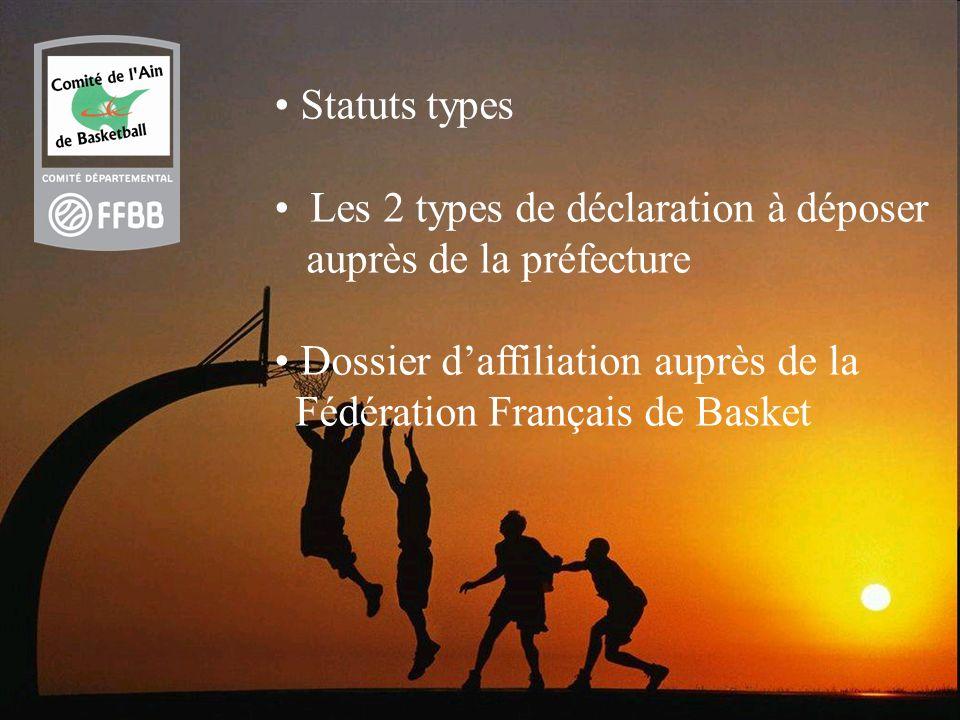 Statuts types Les 2 types de déclaration à déposer. auprès de la préfecture. Dossier d'affiliation auprès de la.