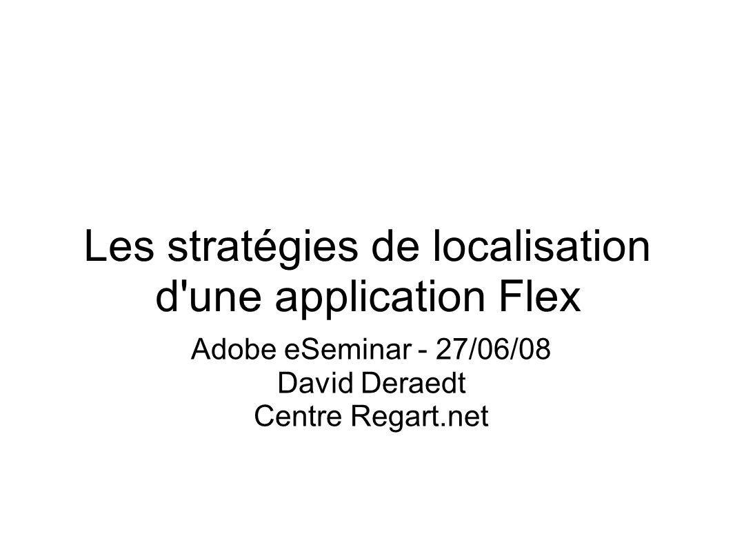 Les stratégies de localisation d une application Flex