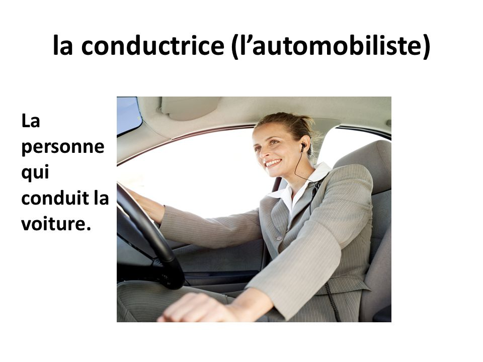 la conductrice (l'automobiliste)