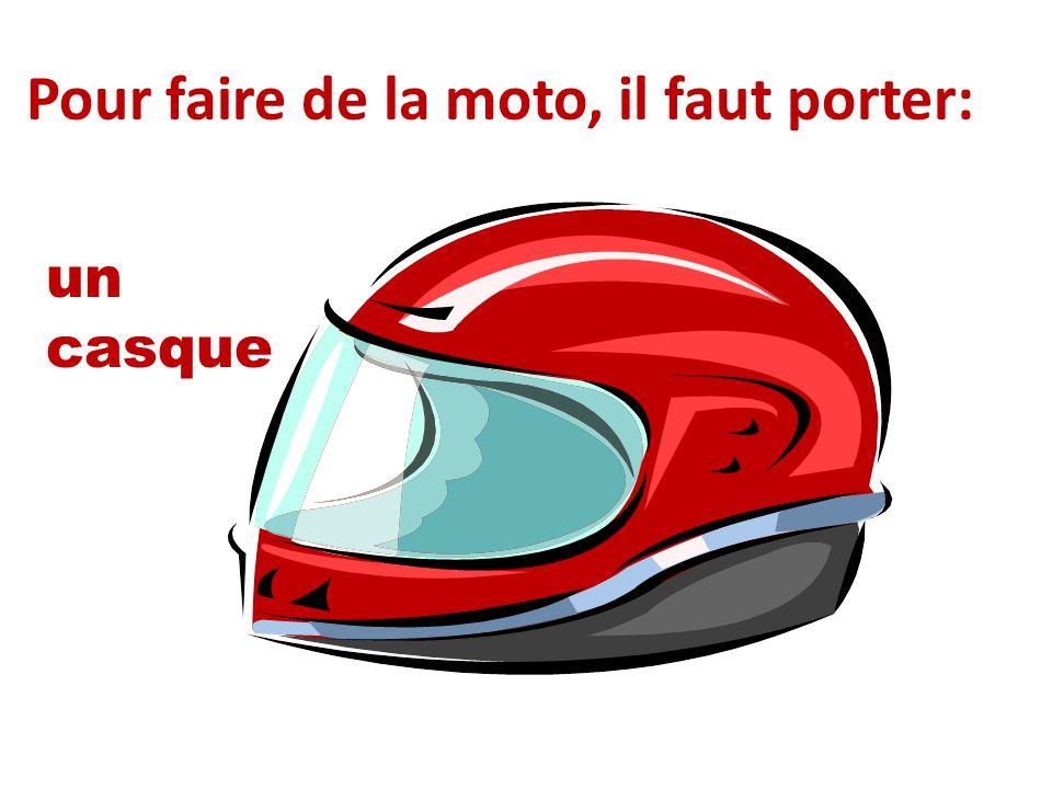 Pour faire de la moto, il faut porter:
