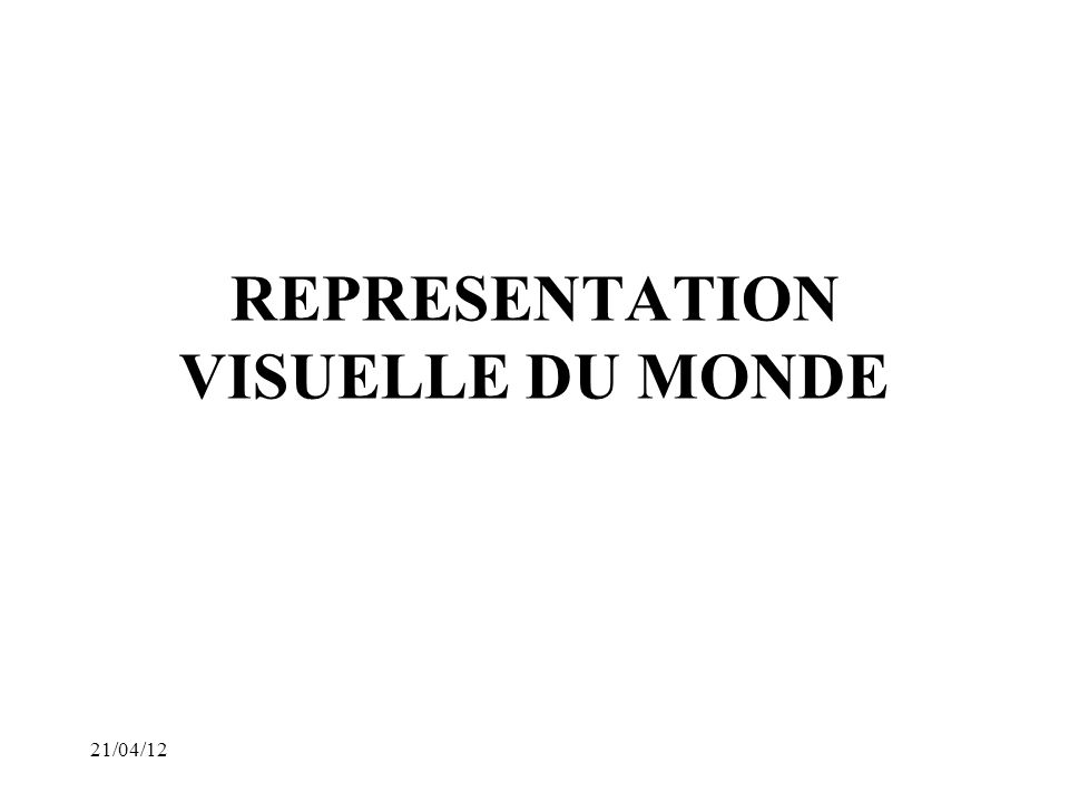 REPRESENTATION VISUELLE DU MONDE
