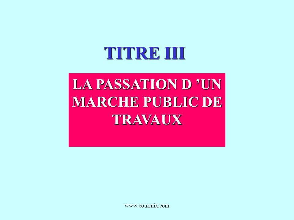 LA PASSATION D 'UN MARCHE PUBLIC DE TRAVAUX