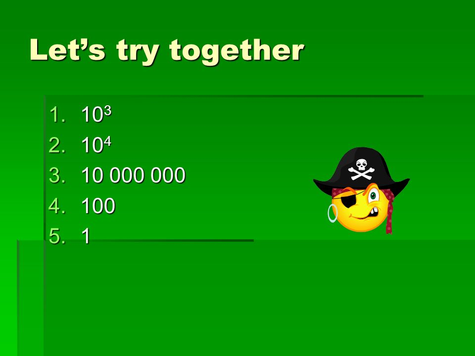 Let's try together 103 104 10 000 000 100 1