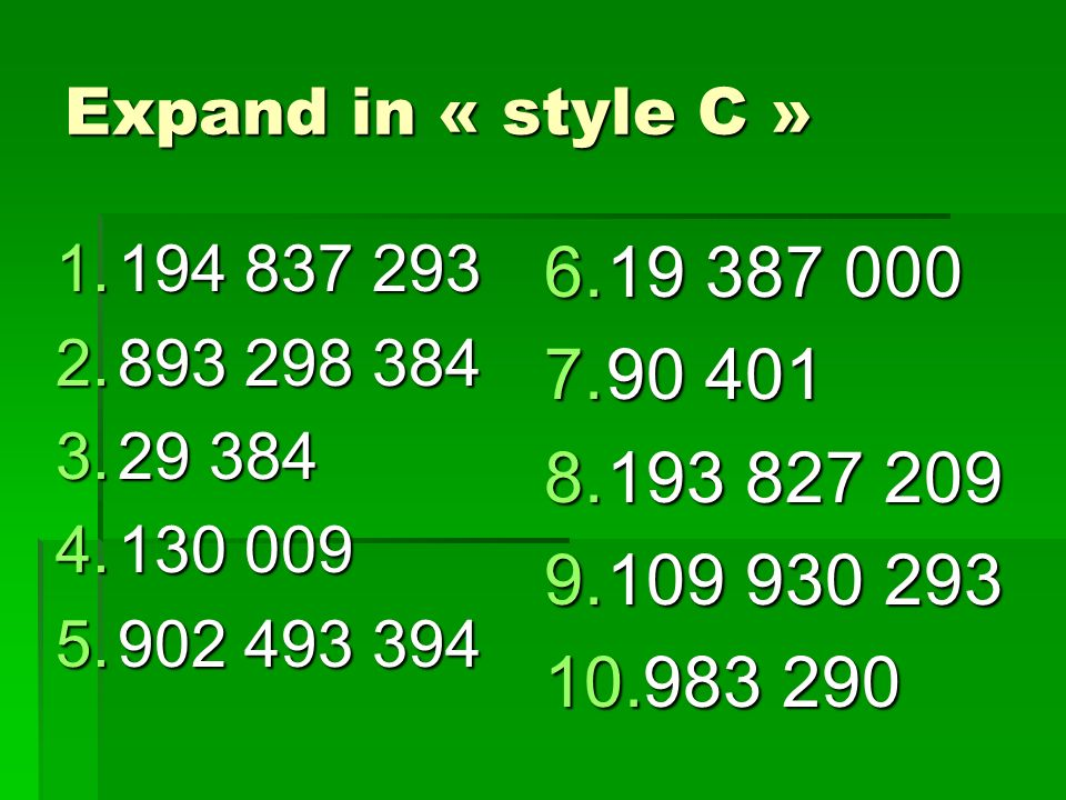 Expand in « style C » 194 837 293. 893 298 384. 29 384. 130 009. 902 493 394. 19 387 000. 90 401.