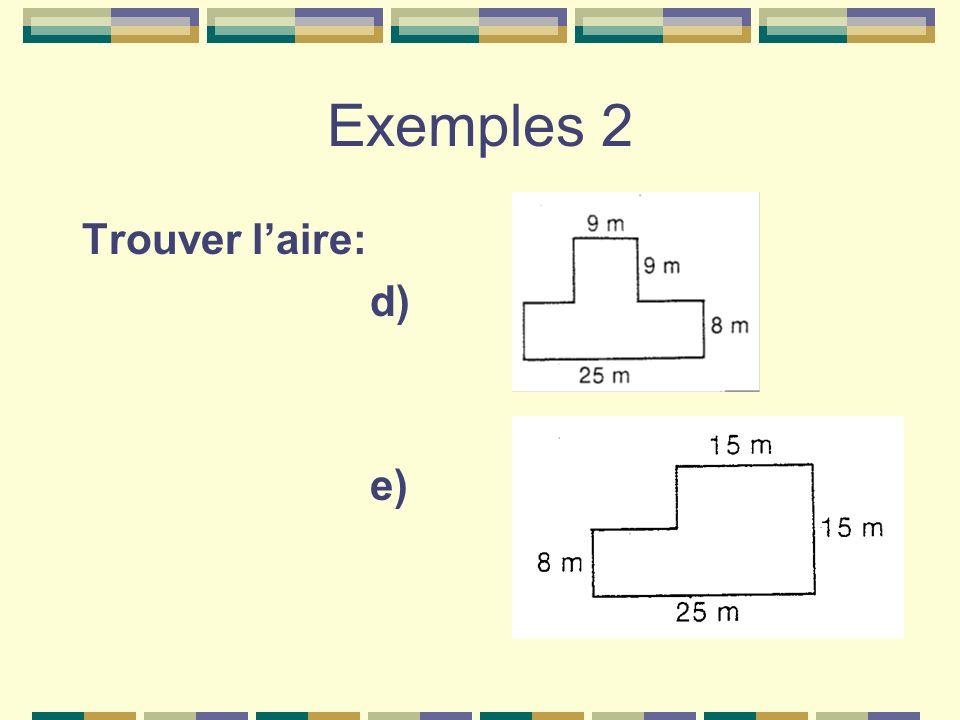 Exemples 2 Trouver l'aire: d) e)