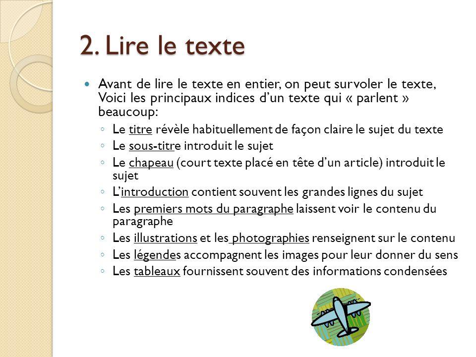 2. Lire le texte Avant de lire le texte en entier, on peut survoler le texte, Voici les principaux indices d'un texte qui « parlent » beaucoup: