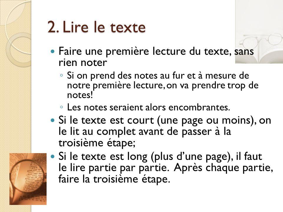 2. Lire le texte Faire une première lecture du texte, sans rien noter