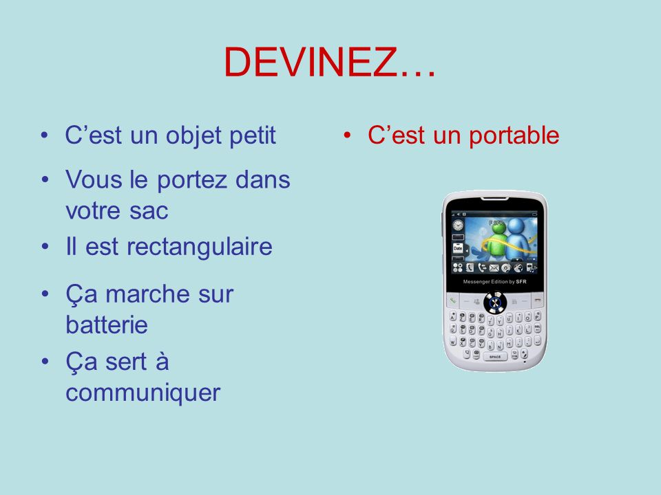 DEVINEZ… C'est un objet petit C'est un portable