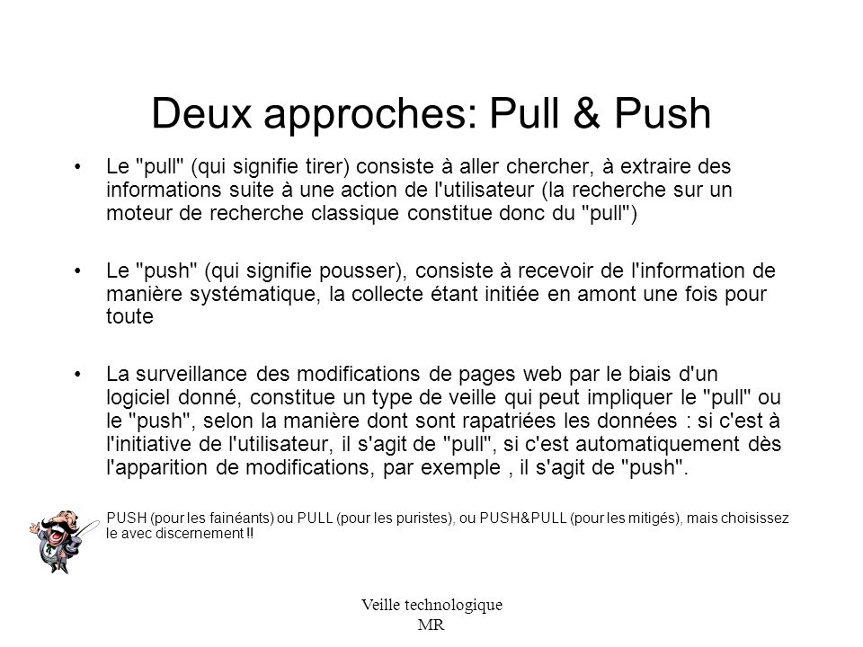Deux approches: Pull & Push