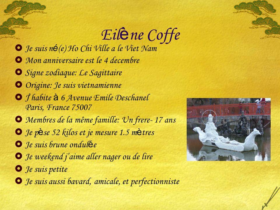 Eilène Coffe Je suis né(e) Ho Chi Ville a le Viet Nam