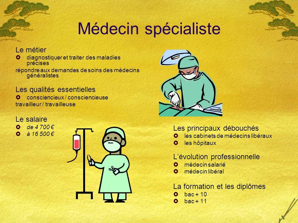 Médecin spécialiste Le métier Les qualités essentielles Le salaire
