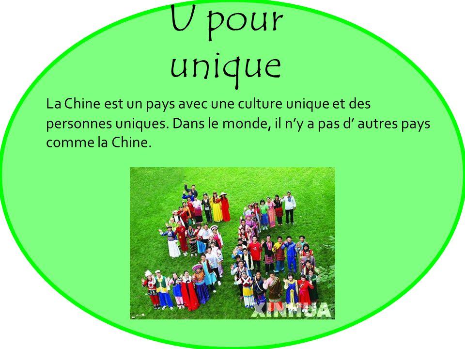 U pour uniqueLa Chine est un pays avec une culture unique et des personnes uniques.