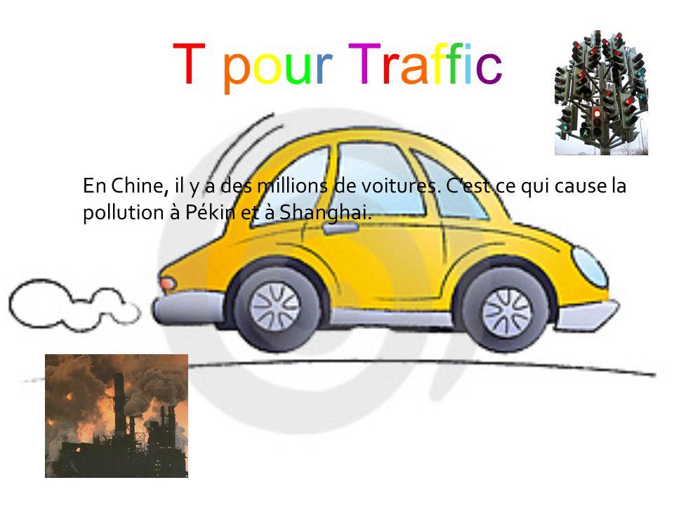 T pour Traffic En Chine, il y a des millions de voitures.