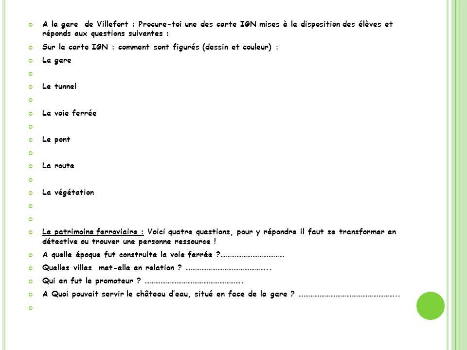 A la gare de Villefort : Procure-toi une des carte IGN mises à la disposition des élèves et réponds aux questions suivantes :