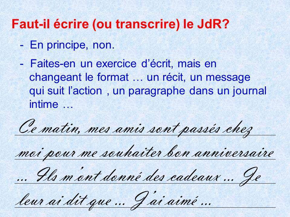 Faut-il écrire (ou transcrire) le JdR