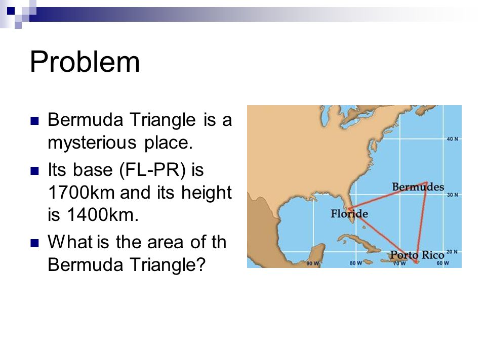 Problem Bermuda Triangle is a mysterious place.