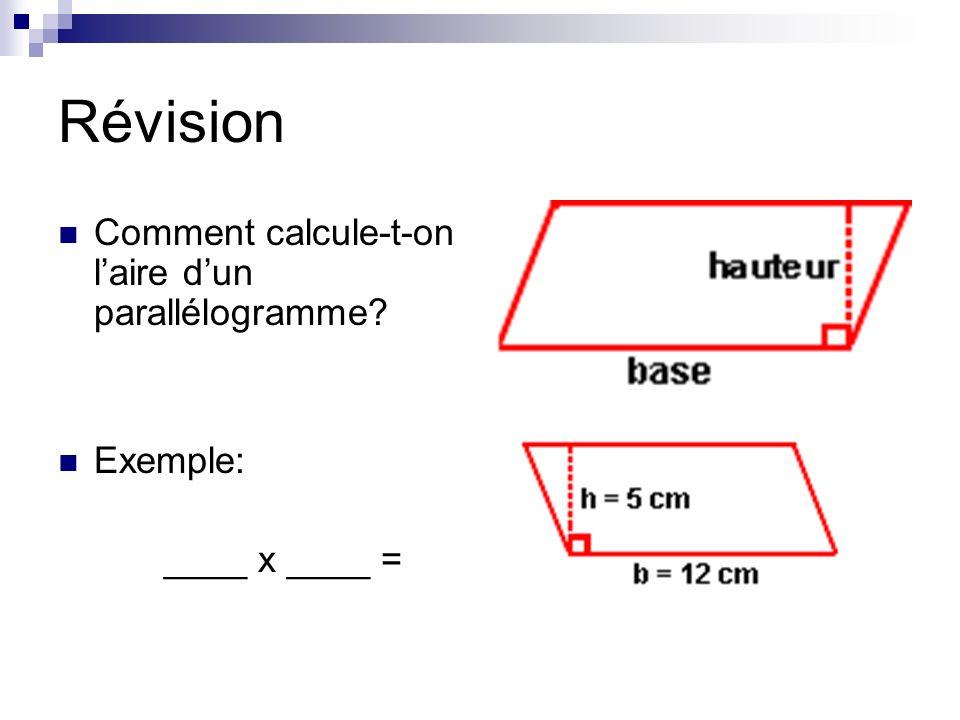 Révision Comment calcule-t-on l'aire d'un parallélogramme Exemple: