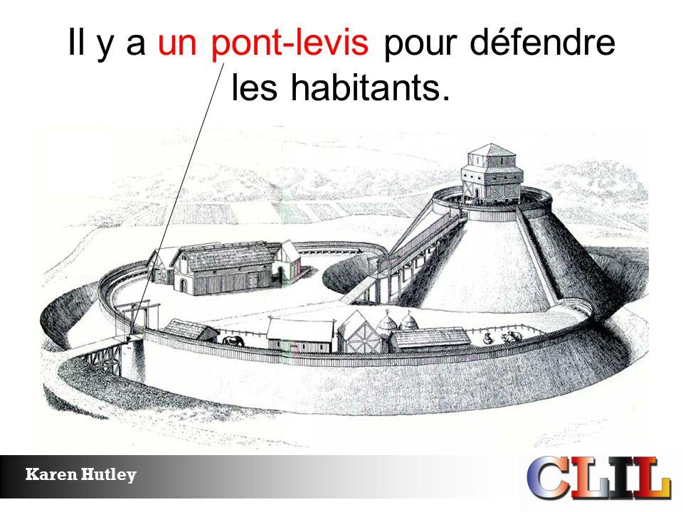 Il y a un pont-levis pour défendre les habitants.
