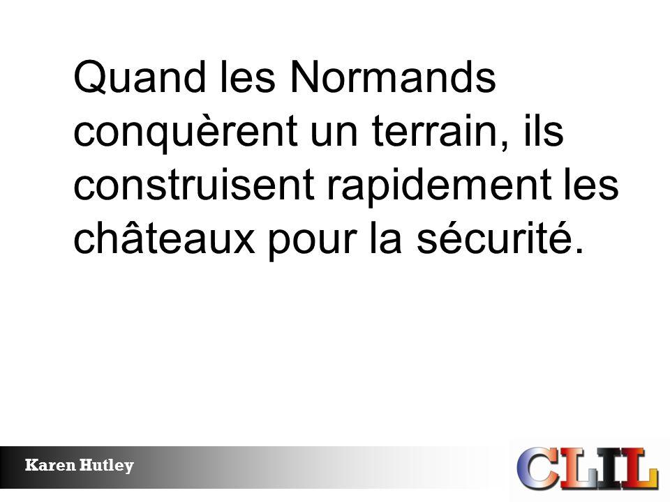 Quand les Normands conquèrent un terrain, ils construisent rapidement les châteaux pour la sécurité.