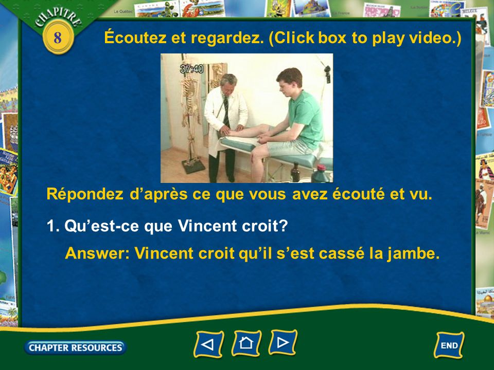 Écoutez et regardez. (Click box to play video.)