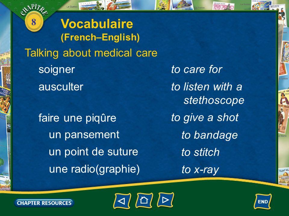 Vocabulaire Talking about medical care soigner to care for ausculter
