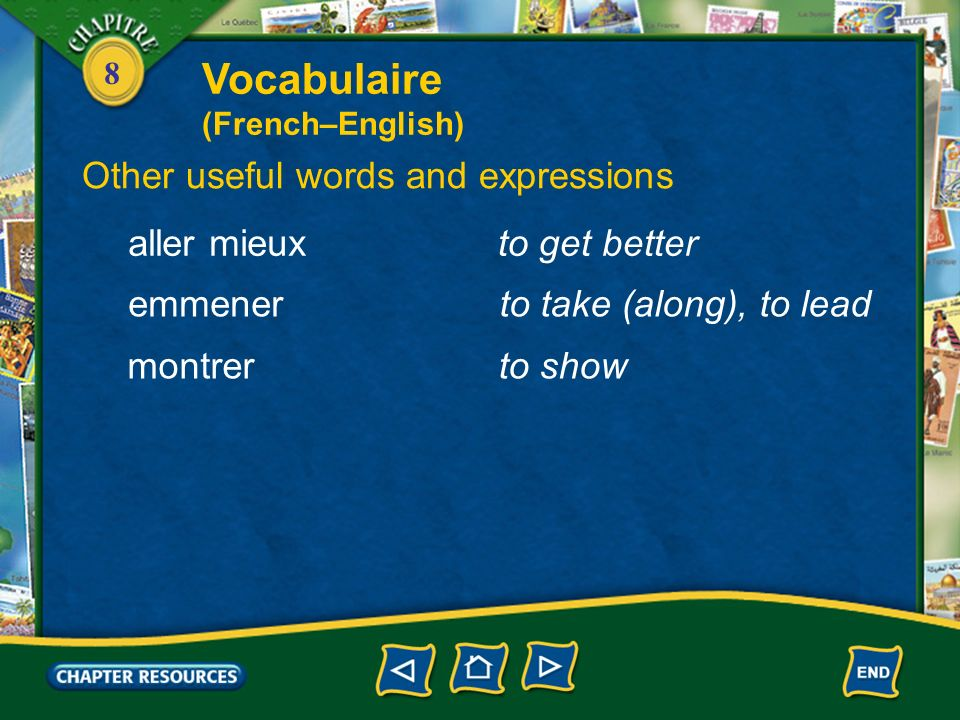 Vocabulaire Other useful words and expressions aller mieux
