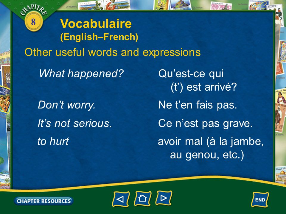 Vocabulaire Other useful words and expressions What happened