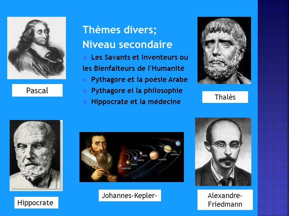 Thèmes divers; Niveau secondaire Pascal Les Savants et Inventeurs ou